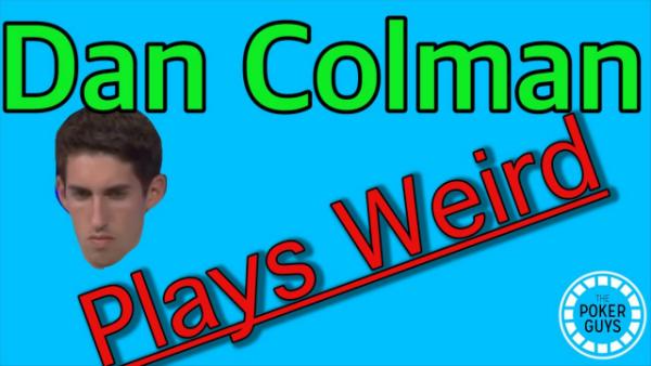 The Breakdown: Dan Colman Plays Weird