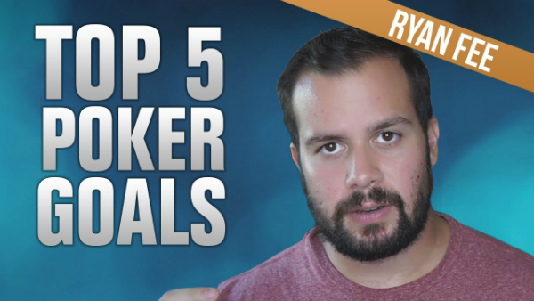 The Top 5 Goals You MUST Set To Succeed in Poker