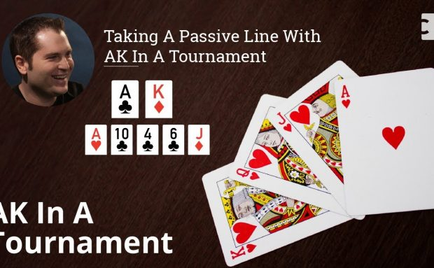 Poker Strategy: Taking A Passive Line With AK In A Tournament