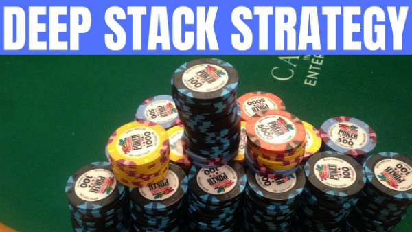 Recommended Deep Stack Poker Strategy