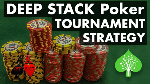 Deep Stack Poker Tournament Strategy