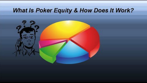 What Is Poker Equity & How Does It Work?