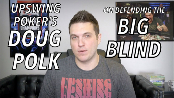 Doug Polk On Defending Your Big Blind