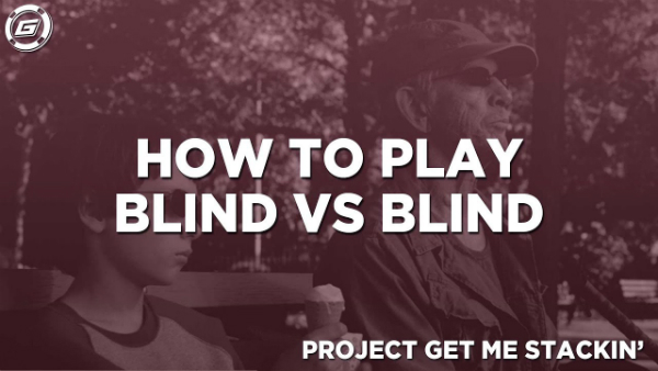 How To Play Blind vs Blind