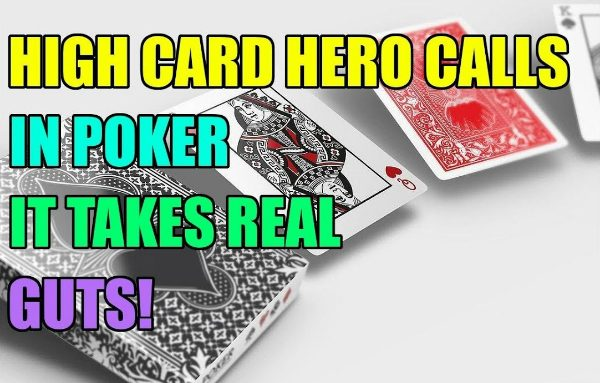 High Card Hero Calls in Poker – It Takes Real Guts!