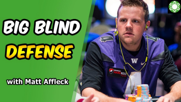Big Blind Defense in Tournaments by Matt Affleck