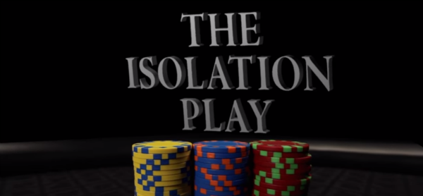 Win More Pots with the Isolation Play