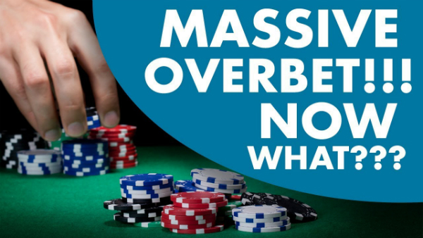 How to Play Poker When Facing Massive Overbets