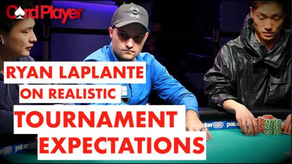 Ryan Laplante On Realistic Tournament Expectations