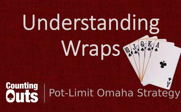 Understanding Wraps in Pot Limit Omaha