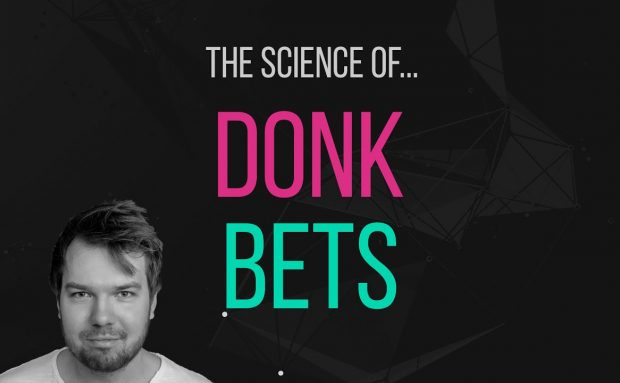 The Science of Donk Bets & Donking Ranges