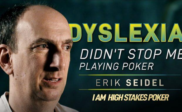 Erik Seidel – Dyslexia didn't stop me Playing Poker