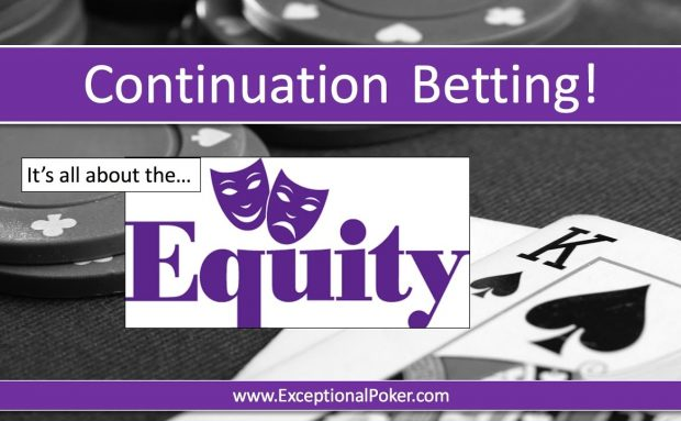 Continuation Betting as a Function of Pot- and Fold-Equities