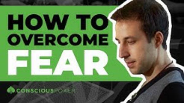 Overcoming Fear in Poker