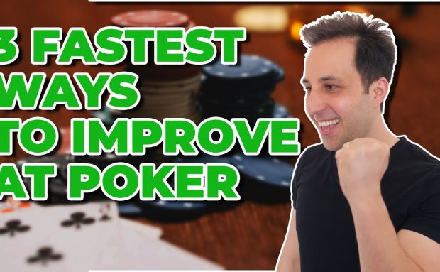 3 Fastest Ways to Improve at Poker