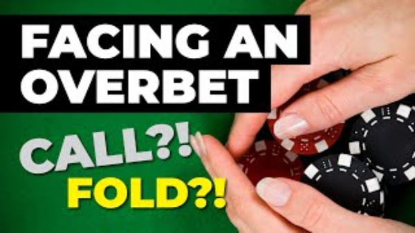 How to Play Poker Facing Overbets