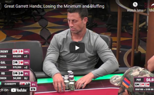 Great Garrett Hands; Losing the Minimum and Bluffing